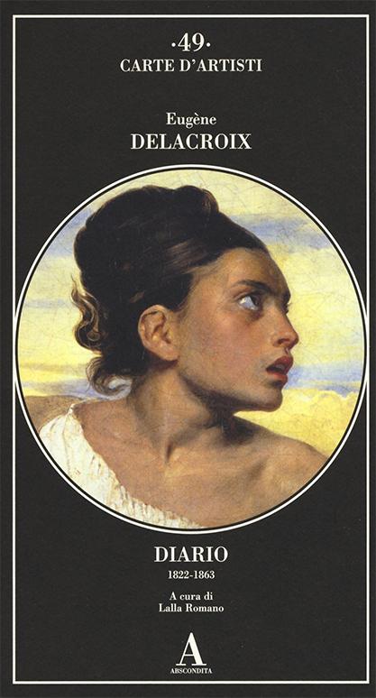 Delacroix: diario - Carte d'artisti - copertina libro edito da Abscondita