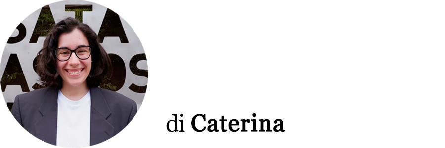 Autrice dell'articolo: Caterina