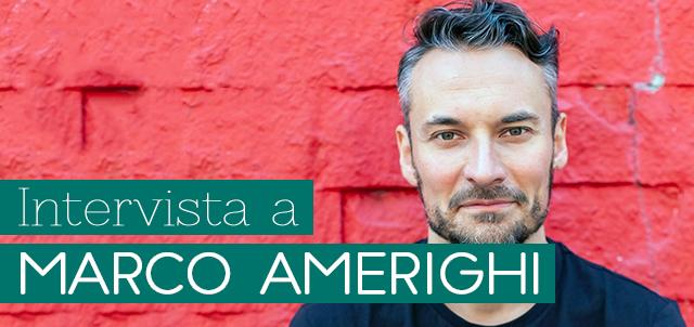 Intervista a Marco Amerighi - immagine di copertina con foto autore e titolo